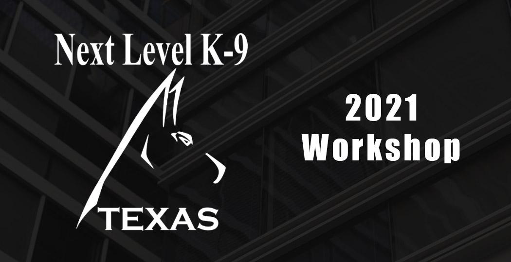 Next Level K-9 Texas 2021 Workshop